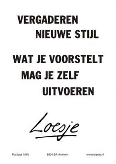 New school year, new opportunities. Create a meeting culture, where everyone . - New school year, new opportunities. Create a meeting culture where everyone thinks afterwards: this - Me Time Quotes, Work Quotes, Best Quotes, Funny Quotes, Wisdom Quotes, Organization Quotes, New Beginning Quotes, Dutch Quotes, Friendship Day Quotes
