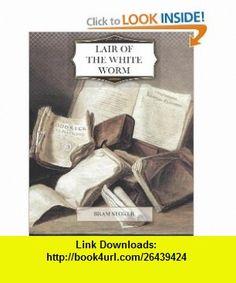 Lair of the White Worm (9781466347892) Bram Stoker , ISBN-10: 1466347899  , ISBN-13: 978-1466347892 ,  , tutorials , pdf , ebook , torrent , downloads , rapidshare , filesonic , hotfile , megaupload , fileserve