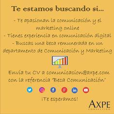Oferta de beca: buscamos a un apasionado de la comunicación digital y el marketing online para incorporarse a nuestro departamento de Comunicación y Marketing. Si estás interesado, envía tu CV a ldegregorioc@axpe.com  #Becas #Oferta #Empleo #Trabajo #Comunicación #Marketing
