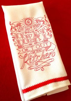 if you can't stand the heat, get out of the kitchen! handmade towel by janeshand.com