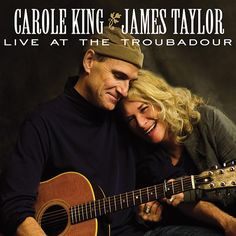 Carole King and James Taylor - Live at the Troubadour (Carole King & James Taylor) - 2010 (recorded live in 2007 to celebrate Troubadour's 50th anniversary)  Album