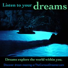 """""""Listen to your dreams... Dreams explore the world within you."""" More at TheCuriousDreamer.com. #dreamquotes #dreammeaning"""