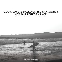 God's love is based on His character, not our performance.