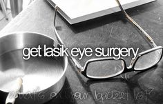 Get lasik eye surgery -- for the husband