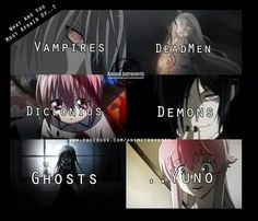 Vampire Knight(watched), Deadman Wonderland(watched), Elfen Lied(watched and LOVED), Black Butler(watched and LOVED), Corpse Party:Tortured Souls(watched), Mirai Nikki(read)