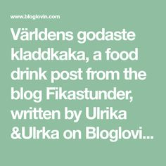 Världens godaste kladdkaka, a food drink post from the blog Fikastunder, written by Ulrika &Ulrka on Bloglovin' A Food, Food And Drink, Fika, Yummy Cookies, Tart, Cooking Recipes, Writing, Desserts, Blog
