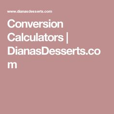 Dianas Desserts is dedicated to Home Bakers. Here you will find my recipes, recipes that have been given to me by family and friends, and recipes I've found through research over the years. Clean Eating Recipes, Cooking Recipes, Cooking Stuff, Conversion Calculator, Measurement Conversion, Weight Conversion, Baking Science, Vegan Substitutes, Chocolate Bundt Cake