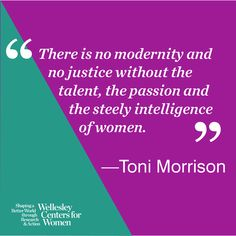 """There is no modernity and no justice without the talent, the passion and the steely intelligence of women."" Happy belated birthday to Toni Morrison, who turned 85 on February 18th."