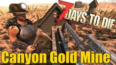 7 Days to Die Secret Canyon Gold Mine - Hidden Gold Mine Location 7 Days To Die, Die Games, Game Info, Gold Mine, Survival Guide, Bullet, February, Gaming, Videos