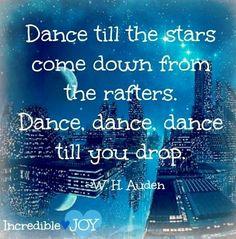 Dance quote via www.Facebook.com/IncredibleJoy