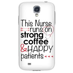 This nurse runs on strong coffee & happy patients. iPhone and Galaxy. Beautiful Nurse, Strong, Running, Iphone, Coffee, Happy, Life, Kaffee, Cup Of Coffee
