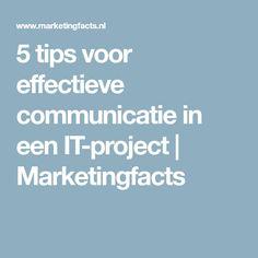 Vijf tips voor effectieve communicatie in een IT-project   Marketingfacts Tips, Counseling