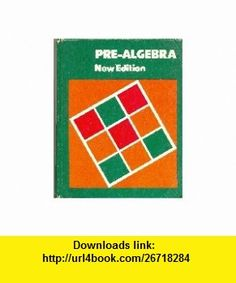 Pre-Algebra (New Edition) (9780395292693) Mary P Dolciani, William Wooton, Edwin F Beckenbach, William G Chinn, Bernard Feldman, Walter J Markert, Andrew M Gleason, Albert E Meder Jr , ISBN-10: 0395292697  , ISBN-13: 978-0395292693 ,  , tutorials , pdf , ebook , torrent , downloads , rapidshare , filesonic , hotfile , megaupload , fileserve