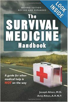 The Survival Medicine Handbook: A Guide for When Help is Not on the Way | Now available for Kindle | #survival #medicine #book