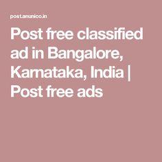 Post free classified ad in Bangalore, Karnataka, India | Post free ads