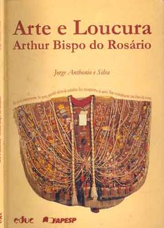Arthur Bispo do Rosario - Pesquisa Google