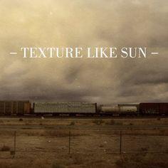 Texture Like Sun - Weekend