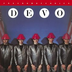 "Devo's 1980 album ""Freedom of Choice"""