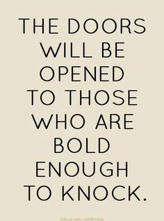 "This reminds me of Matthew 7:7 ""Ask, and it will be given to you; seek, and you will find; knock, and it will be opened to you."" (NASB)"