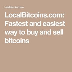 LocalBitcoins.com: Fastest and easiest way to buy and sell bitcoins