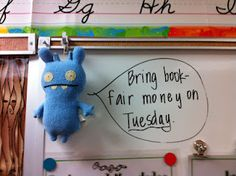 Use a classroom mascot to make special announcements/reminders.....Clarke the troll!