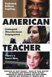 American Teacher. Good documentary for ALL, not just educators. And best part: is on Netflix.