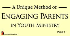 One of the most frequent topics of conversation at youth ministry meetings and conferences is how can we better engage parents in youth ministry. I've written about this before on the blog, especially in the post Stop Helping Youth and Start Helping Parents. One goal of Discipleship Focused Youth Ministry is not so