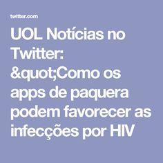 """UOL Notícias no Twitter: """"Como os apps de paquera podem favorecer as infecções por HIV"""