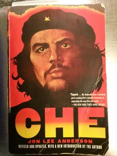 PDF Che Guevara: A Revolutionary Life (Revised Edition), Author Jon Lee Anderson Jon Lee, Books To Read, My Books, Ernesto Che, Cuba Travel, History Books, Book Photography, Revolutionaries, Great Books