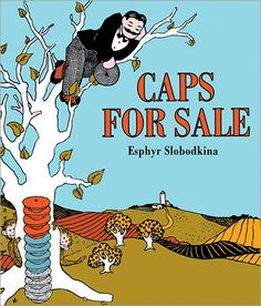 Caps for Sale - one of our most read books when John was little!  Those darn monkeys...give me back my caps!!
