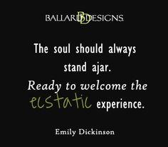 the soul should always stand ajar  I  ballarddesigns.com