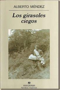 Los Girasoles Ciegos - Alberto Méndez
