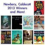2013 Newbery Medal, Caldecott Winners and More!