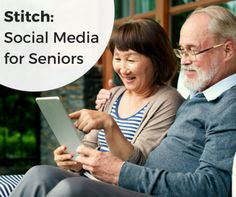 Stitch: Social Media for Seniors. One social media network is helping more seniors embrace the social media trend on their own terms.
