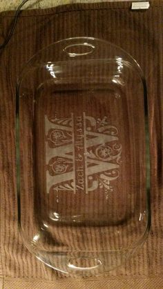 Etched glass pyrex dish. Bridal shower gift