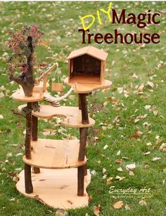 DIY Magic Tree House for your kids by Everyday Art   Based on books for kids about magic tree houses. Could make it a Fairy Tree House and then make an fairy garden on the platforms.   Free Pattern