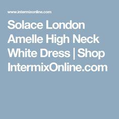 Solace London Amelle High Neck White Dress                                            | Shop IntermixOnline.com
