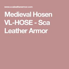 Medieval Hosen VL-HOSE - Sca Leather Armor