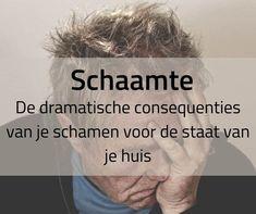 De dramatische consequenties van je schamen voor een te vol of vies huis - Hester helpt Decluttering, Women, Woman