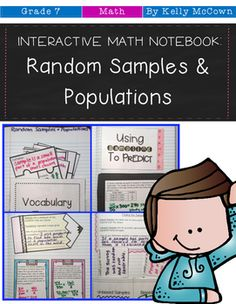 These interactive notebook activities are intended to help students understand how to recognize proportional relationships, understand that statistics can be used to gain information about populations by examining a sample group, and use data from a random sample to draw inferences and generate multiple samples to gauge variation in predictions.