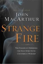 STRANGE FIRE |  John MacArthur critiques the charismatic movement, exposing the faulty—and in some cases blasphemous—teaching and practices that are misleading hundreds of millions of people. His biblical defense of the Person and work of the Spirit will equip you to discern the errors of charismatic teaching, help you minister to those caught up in the movement, and will deepen your understanding of and love for the Spirit.