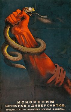 We Will Eradicate the Agents of Fascism Sergei Igumnov, 1937...USSR......16