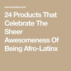 24 Products That Celebrate The Sheer Awesomeness Of Being Afro-Latinx
