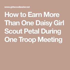 How to Earn More Than One Daisy Girl Scout Petal During One Troop Meeting