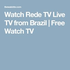 Watch Rede TV Live TV from Brazil | Free Watch TV