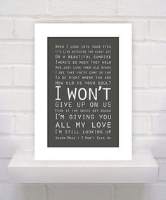 "Jason Mraz ""I Won't Give Up"" Print for bedroom. The only custom change... I'm having her put a heart in place of the round bullet in between Jason Mraz and I Won't Give Up."