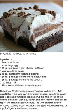 Brownie Refrigerator Cake--I have seen recipe for 1 brownie mix & a recipe for 2 brownie mixes--use only 1!!! Otherwise it won't fit in a 9x13 pan. by viola