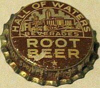 Hall Of Waters Beverages Root Beer, bottle cap | City of Excelsior Springs Mineral Water System, Excelsior Springs, Missouri USA | Sold on eBay in 5/2011 for $49.01 Bottle Caps, Beer Bottle, Excelsior Springs, Mineral Water, Water Systems, Root Beer, Selling On Ebay, Missouri, Soda