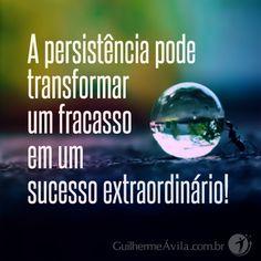 A persistência pode transformar um fracasso em um sucesso extraordinário!