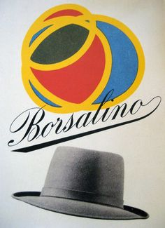 Vintage Italian Posters ~ ~ Max Huber for Borsalino, Book Posters, Poster Ads, Vintage Graphic Design, Vintage Designs, Retro Design, Vintage Advertisements, Vintage Ads, Max Huber, Francis Wolff